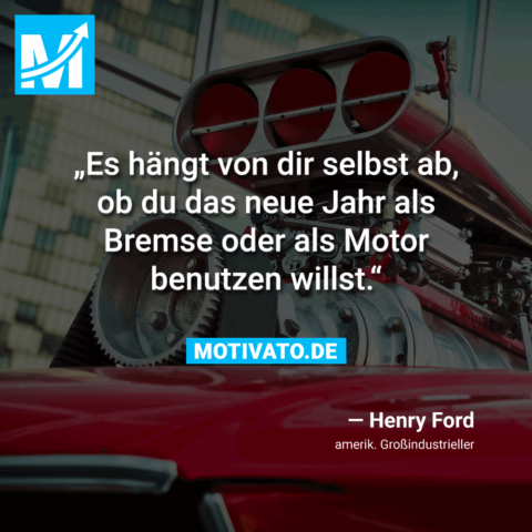 Es hängt von dir selbst ab, ob du das neue Jahr als Bremse oder als Motor benutzen willst.