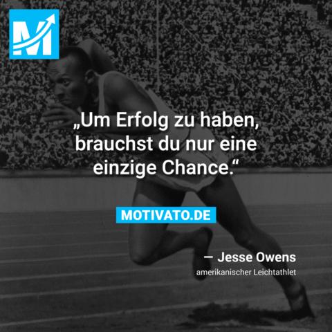 Um Erfolg zu haben, brauchst du nur eine einzige Chance.