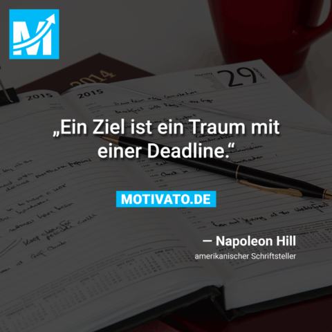 Ein Ziel ist ein Traum mit einer Deadline.