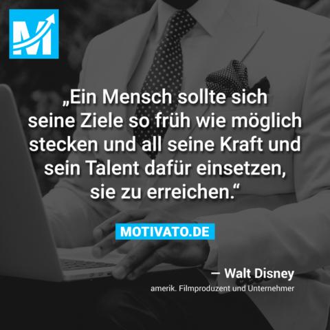 Ein Mensch sollte sich seine Ziele so früh wie möglich stecken und all seine Kraft und sein Talent dafür einsetzen, sie zu erreichen.